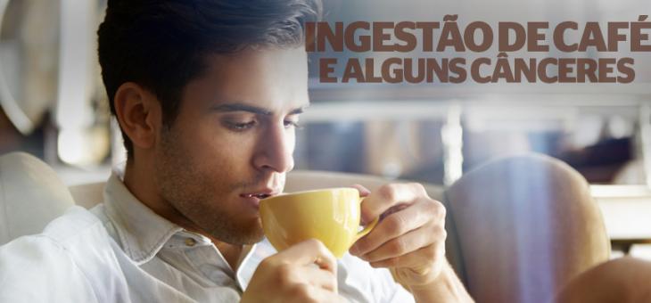 A relação cafezinho e alguns cânceres
